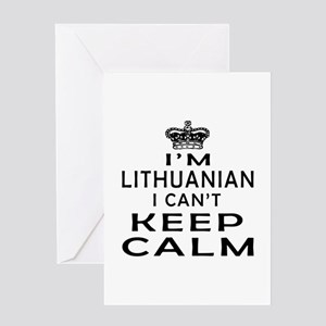 I Am Lithuanian I Can Not Keep Calm Greeting Card