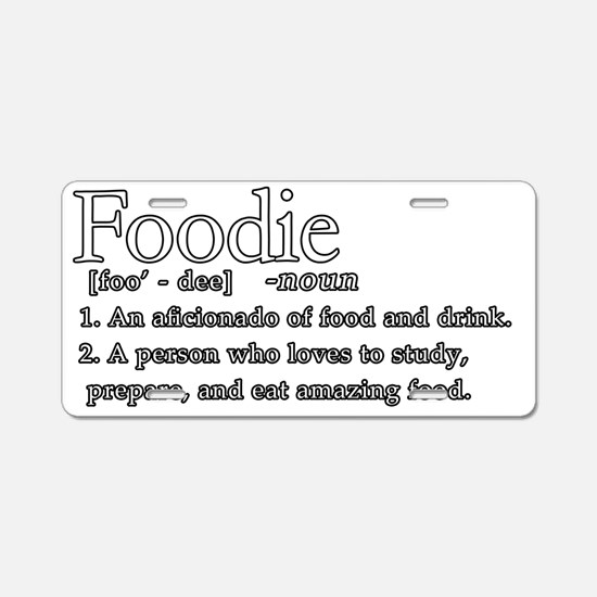 FoodieDefinition Aluminum License Plate