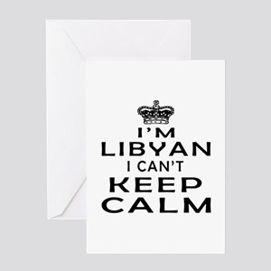 I Am Libyan I Can Not Keep Calm Greeting Card