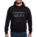 Schizophrenia Sucks! Hoodie (dark)