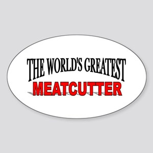 """""""The World's Greatest Meatcutter"""" Oval Sticker"""