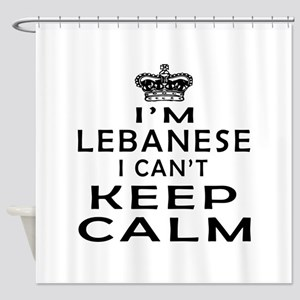 I Am Lebanese I Can Not Keep Calm Shower Curtain
