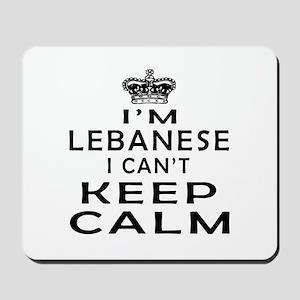 I Am Lebanese I Can Not Keep Calm Mousepad