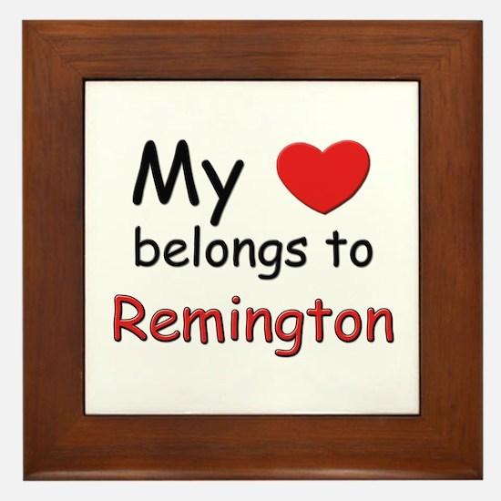 My heart belongs to remington Framed Tile