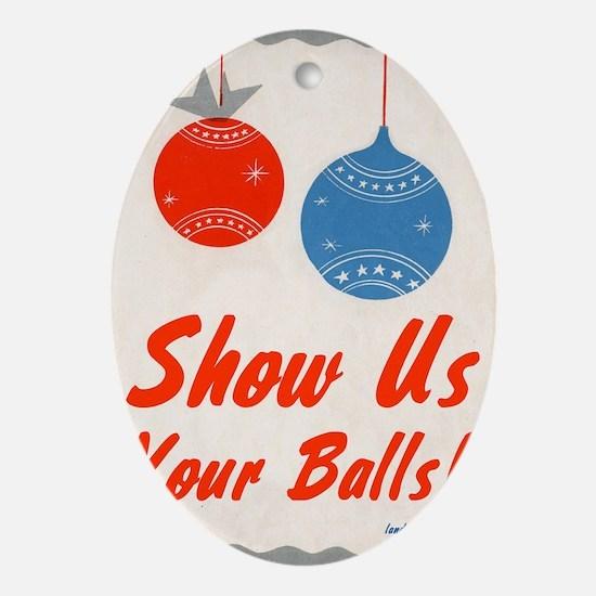 showuschristmasballs Oval Ornament