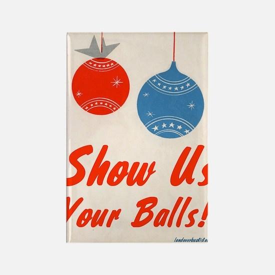 showuschristmasballs Rectangle Magnet
