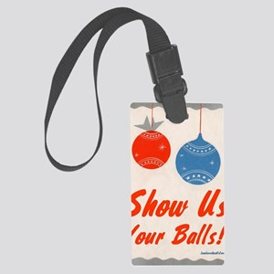 showuschristmasballs Large Luggage Tag
