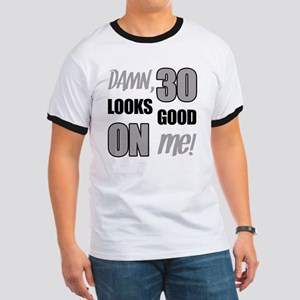 Funny 30th Birthday (Damn) Ringer T