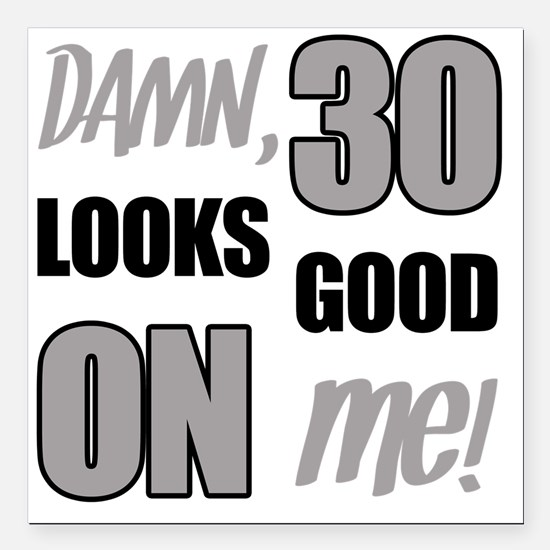 "Funny 30th Birthday (Dam Square Car Magnet 3"" x 3"""