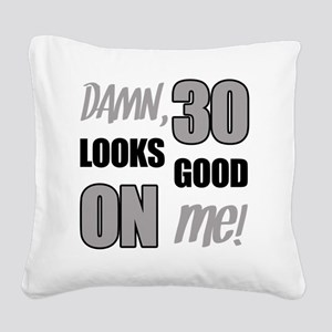 Funny 30th Birthday (Damn) Square Canvas Pillow