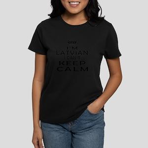 I Am Latvian I Can Not Keep Calm Women's Dark T-Sh