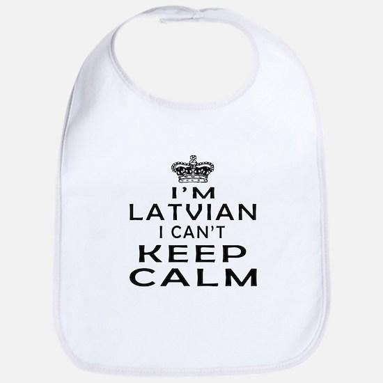 I Am Latvian I Can Not Keep Calm Bib