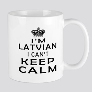 I Am Latvian I Can Not Keep Calm Mug