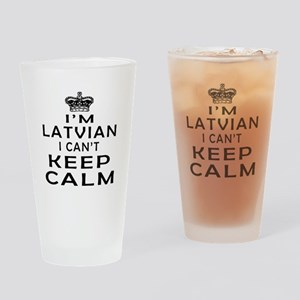 I Am Latvian I Can Not Keep Calm Drinking Glass