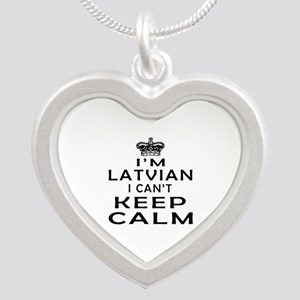 I Am Latvian I Can Not Keep Calm Silver Heart Neck
