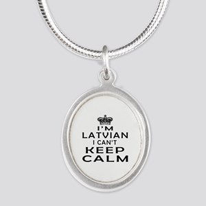 I Am Latvian I Can Not Keep Calm Silver Oval Neckl