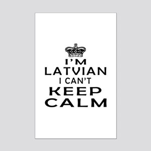 I Am Latvian I Can Not Keep Calm Mini Poster Print