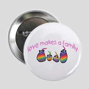 "Love Makes A Family 2.25"" Button (10 pack)"