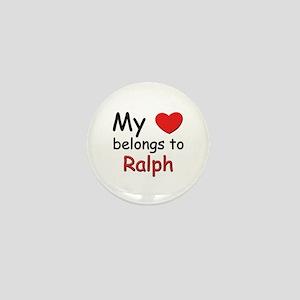 My heart belongs to ralph Mini Button