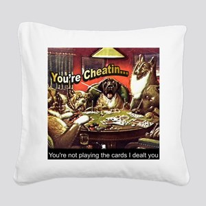 YoureCheatin12x12 Square Canvas Pillow