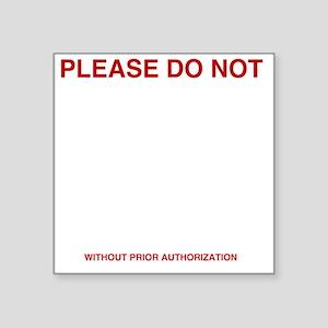 "Please-do-not Square Sticker 3"" x 3"""