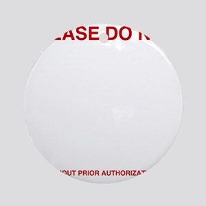 Please-do-not Round Ornament