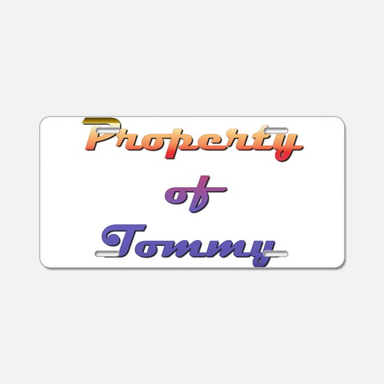 Property Of Tommy Male Aluminum License Plate