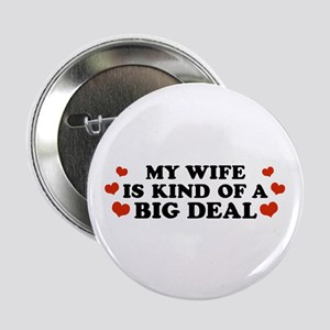 My Wife is Kind of a Big Deal Button