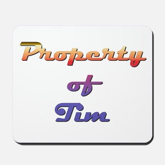 Property Of Tim Male Mousepad