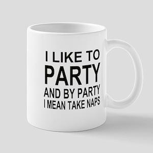 I Like To Party Mugs