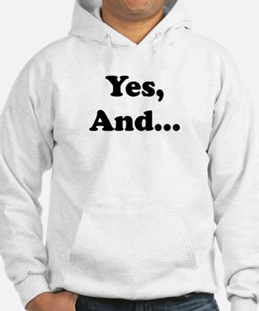 Yes, And... Hoodie