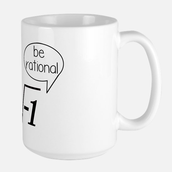 Get Real, Be Rational Math Humor Large Mug