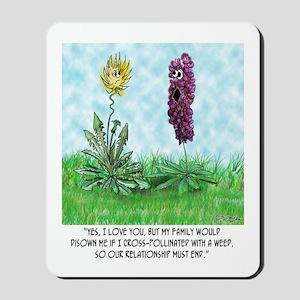 Flower Doesn't Believe in Cross Pollination Mousep