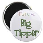 Future Big Tipper Magnet