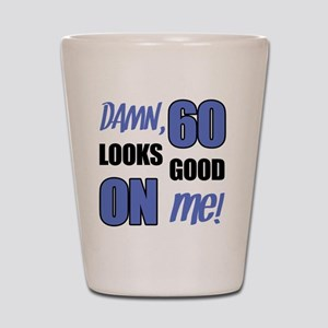 Funny 60th Birthday (Damn) Shot Glass