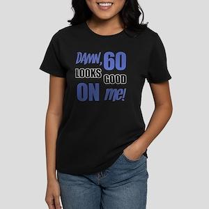 Funny 60th Birthday (Damn) Women's Dark T-Shirt
