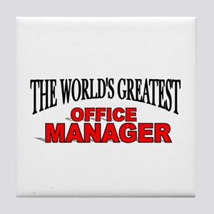 """""""The World's Greatest Office Manager"""" Tile Coaster"""
