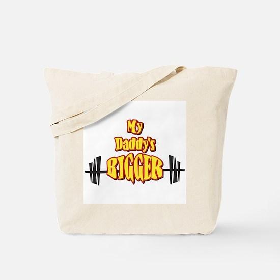 My Daddy's Bigger Tote Bag