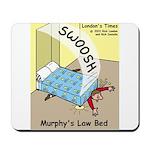 Murphys Law Bed Mousepad