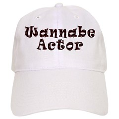 Wannabe Actor Baseball Cap