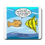 Fish Brain Food Mousepad