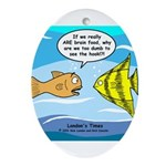 Fish Brain Food Ornament (Oval)