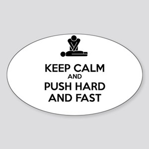 Keep Calm and Push Hard And Fast CPR Sticker