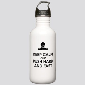 Keep Calm and Push Hard And Fast CPR Water Bottle