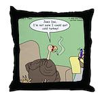 Cold Turkey Throw Pillow
