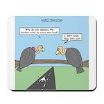 Impatient Buzzards Mousepad