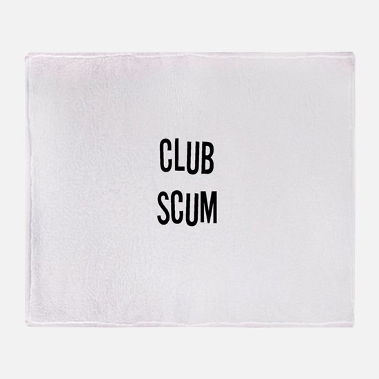 CLUB SCUM 1.jpg Throw Blanket