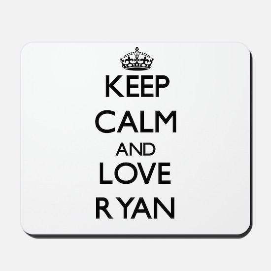 Keep calm and love Ryan Mousepad