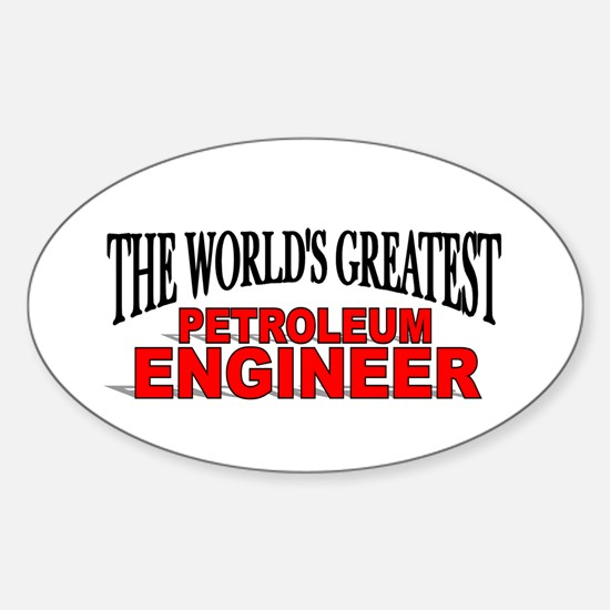 """""""The World's Greatest Petroleum Engineer"""" Decal"""