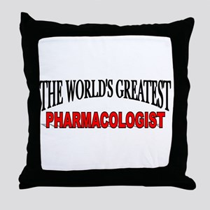 """The World's Greatest Pharmacologist"" Throw Pillow"